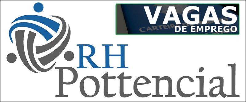 Confira as vagas de emprego oferecidas pela RH Pottencial para esta semana